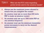 t2a11 what are the fcc rules regarding power levels used in the amateur bands