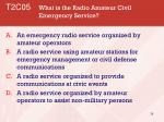 t2c05 what is the radio amateur civil emergency service