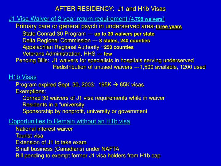 AFTER RESIDENCY:  J1 and H1b Visas