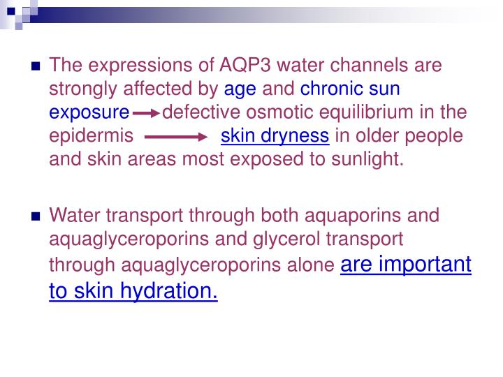 The expressions of AQP3 water channels are strongly affected by