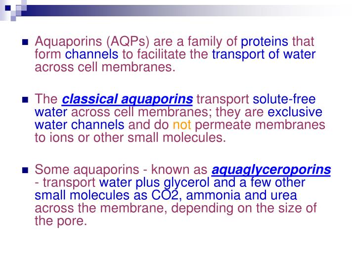Aquaporins (AQPs) are a family of