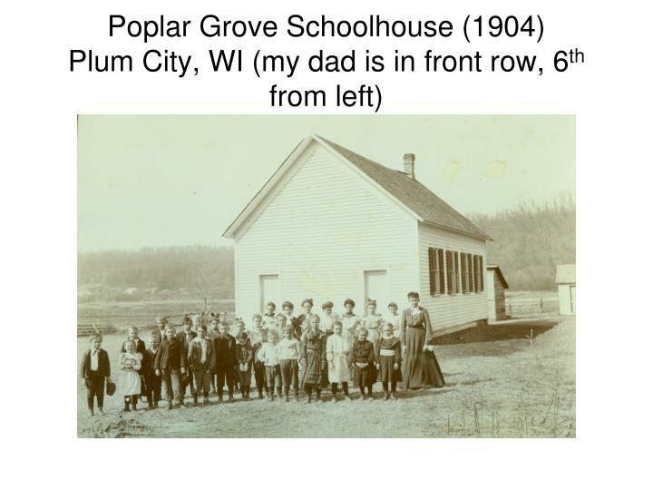 Poplar Grove Schoolhouse (1904)