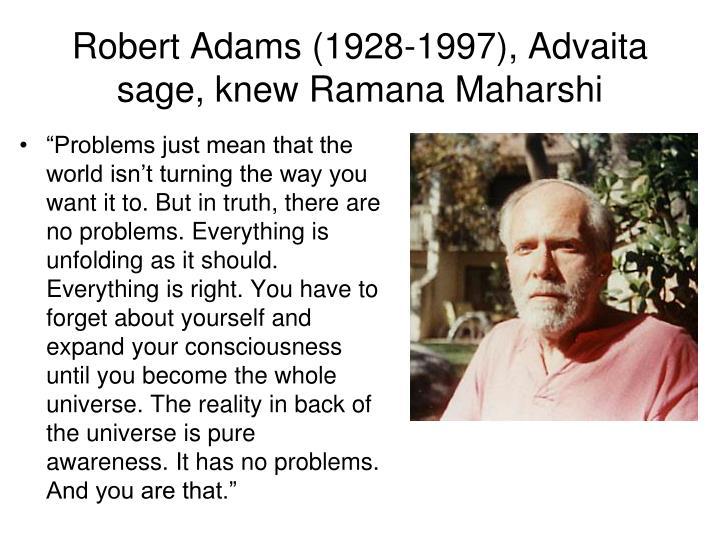 Robert Adams (1928-1997), Advaita sage, knew Ramana Maharshi
