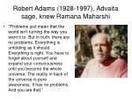 robert adams 1928 1997 advaita sage knew ramana maharshi