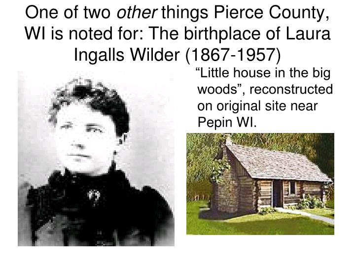 """""""Little house in the big woods"""", reconstructed on original site near Pepin WI."""