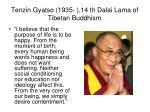 tenzin gyatso 1935 14 th dalai lama of tibetan buddhism