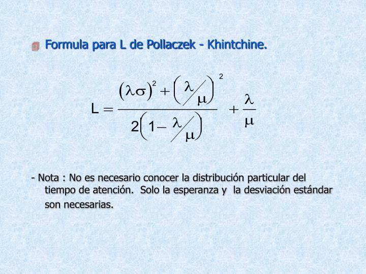 Formula para L de Pollaczek - Khintchine.