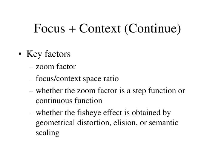 Focus + Context (Continue)