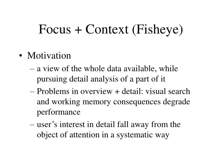 Focus + Context (Fisheye)