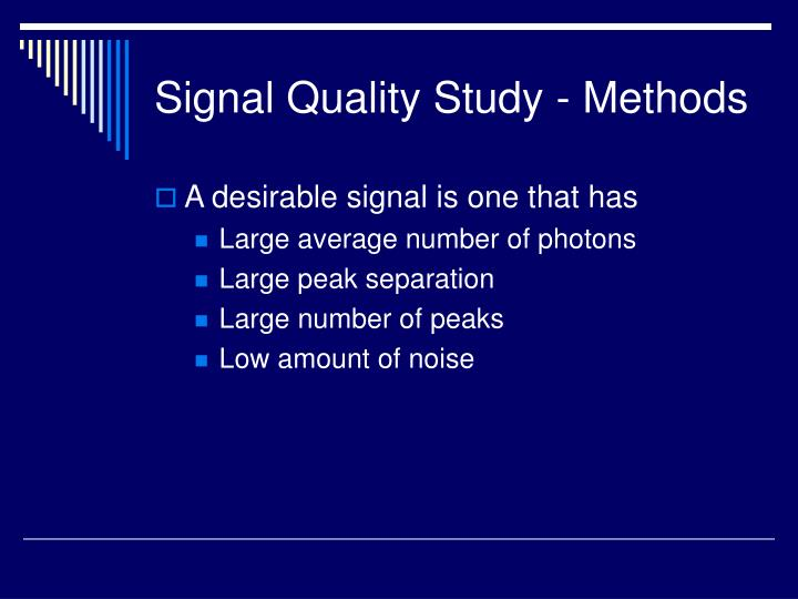 Signal Quality Study - Methods
