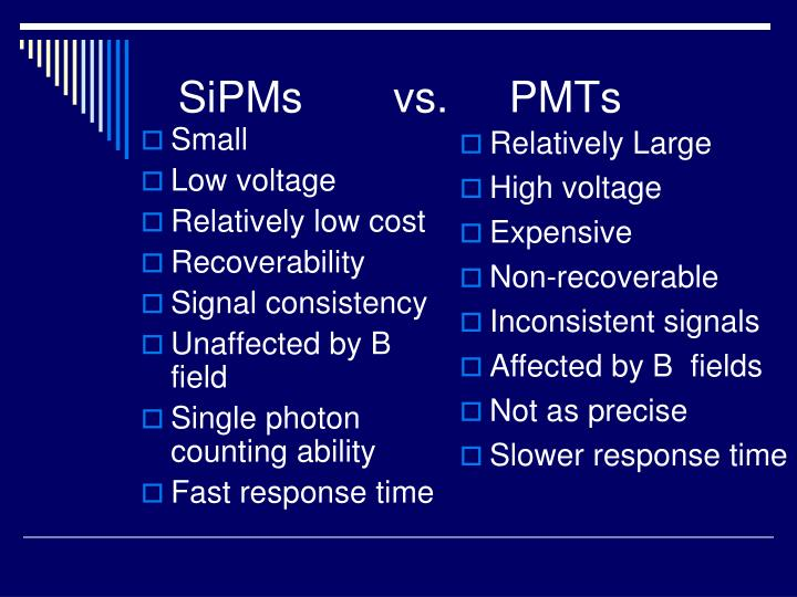 SiPMs  vs.    PMTs