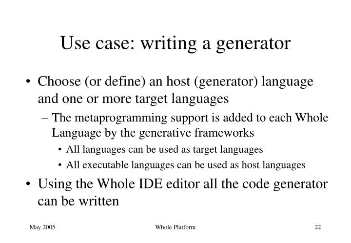 Use case: writing a generator