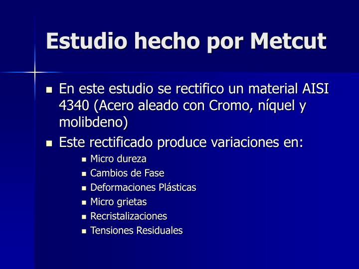 Estudio hecho por Metcut