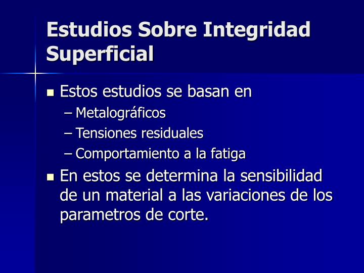 Estudios Sobre Integridad Superficial