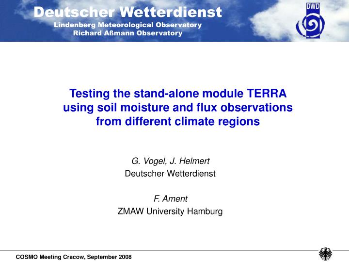 Testing the stand-alone module TERRA using soil moisture and flux observations from different climate regions