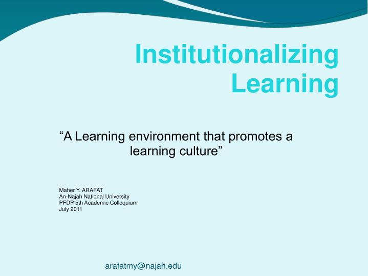 a learning environment that promotes a learning culture