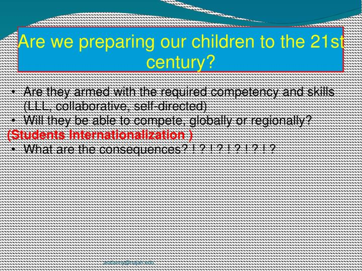 Are we preparing our children to the 21st century?