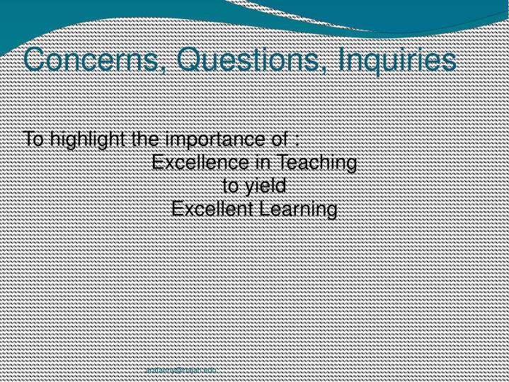 Concerns, Questions, Inquiries