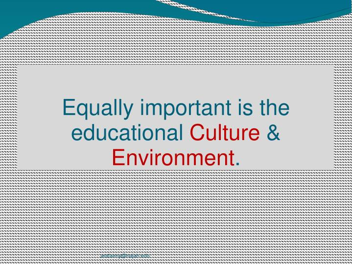 Equally important is the educational
