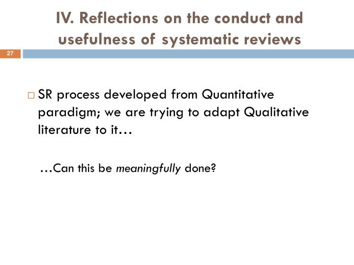 IV. Reflections on the conduct and usefulness of systematic reviews