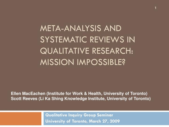 Meta analysis and systematic reviews in qualitative research mission impossible