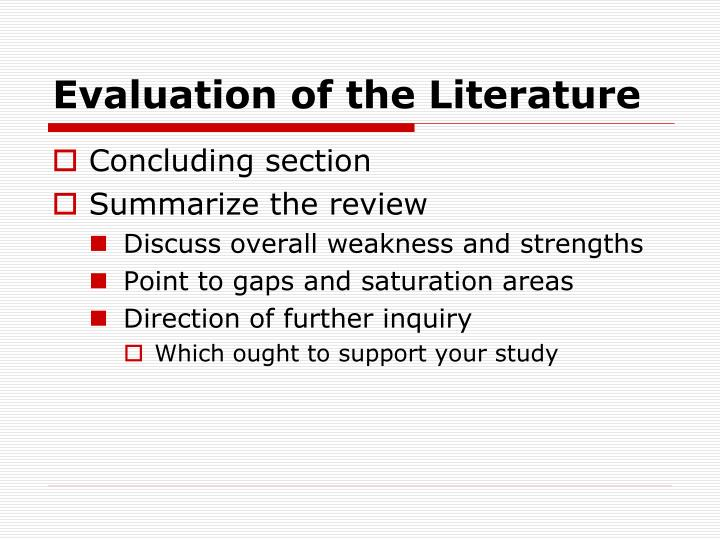 Evaluation of the Literature