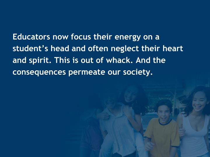 Educators now focus their energy on a student