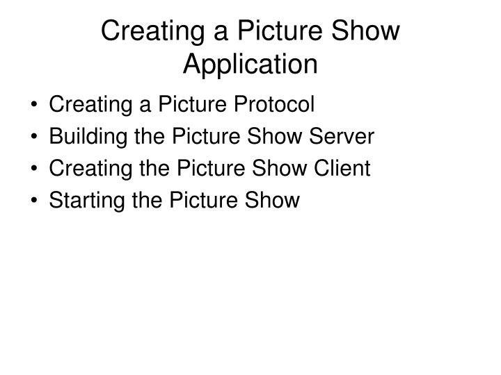 Creating a Picture Show Application