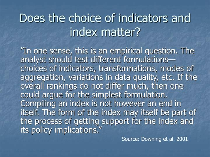 Does the choice of indicators and index matter?