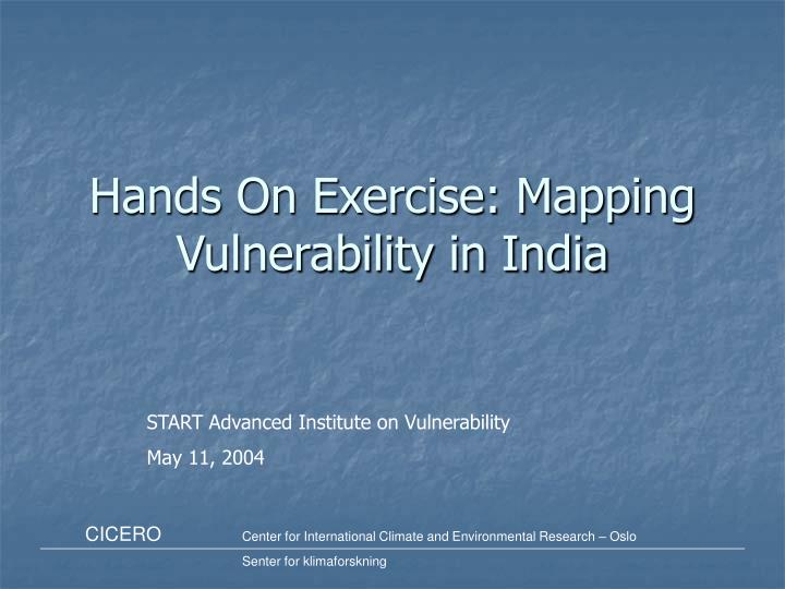 Hands On Exercise: Mapping Vulnerability in India