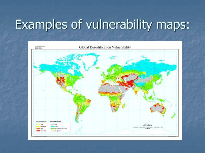 Examples of vulnerability maps: