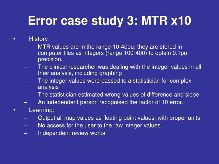 Error case study 3: MTR x10