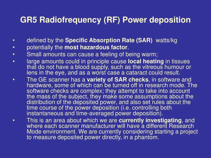 GR5 Radiofrequency (RF) Power deposition