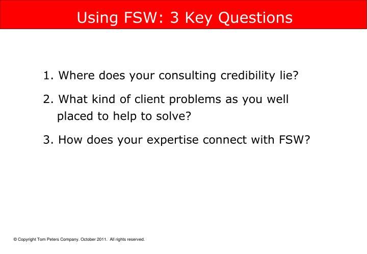 Using FSW: 3 Key Questions