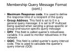 membership query message format cont