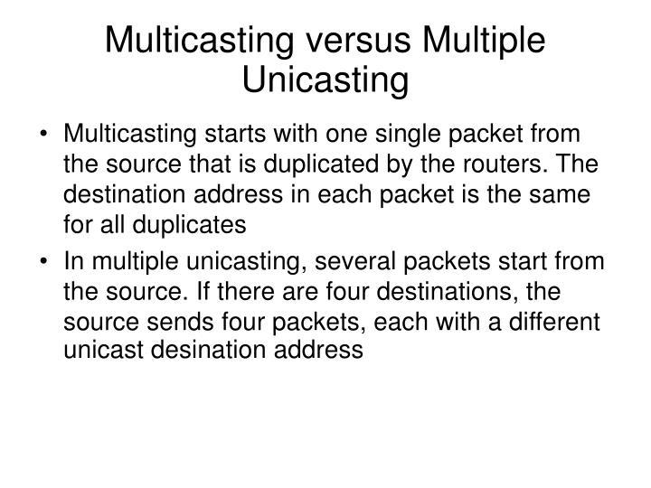 Multicasting versus Multiple Unicasting