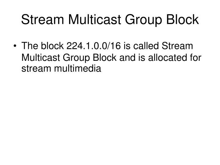 Stream Multicast Group Block