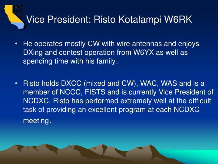Vice President: Risto Kotalampi W6RK