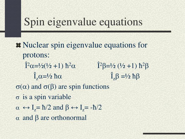 Spin eigenvalue equations