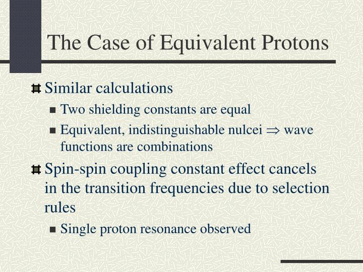 The Case of Equivalent Protons