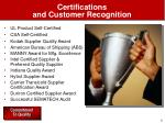 certifications and customer recognition