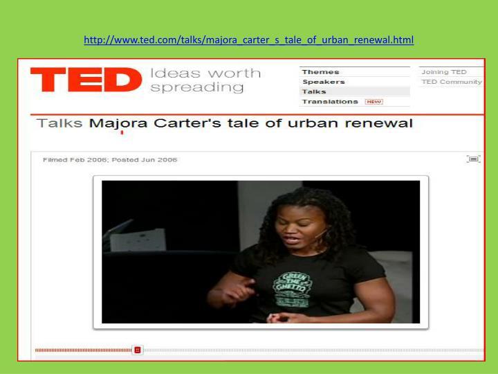 http://www.ted.com/talks/majora_carter_s_tale_of_urban_renewal.html