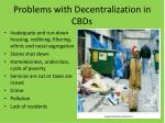 problems with decentralization in cbds