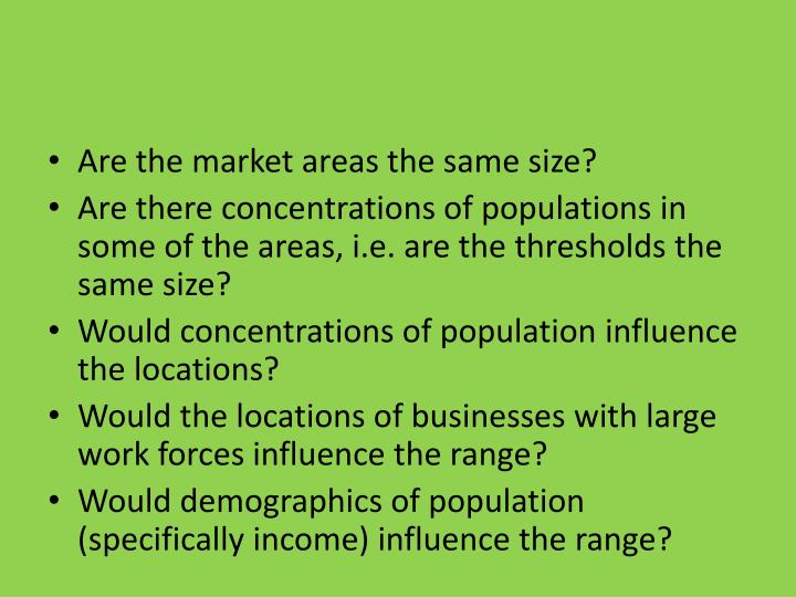Are the market areas the same size?