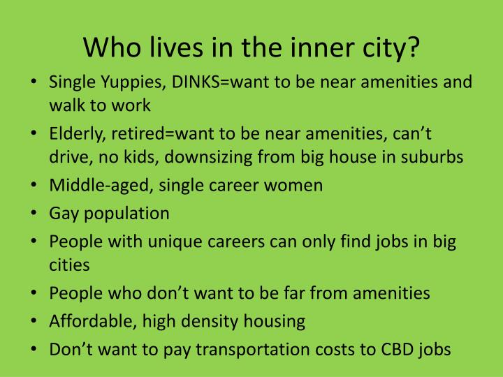 Who lives in the inner city?