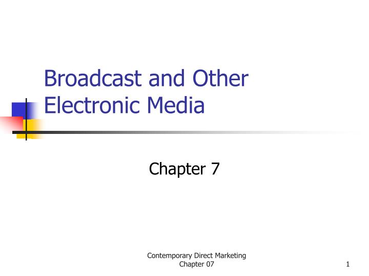 Broadcast and Other Electronic Media