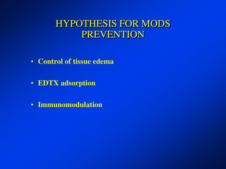 HYPOTHESIS FOR MODS PREVENTION