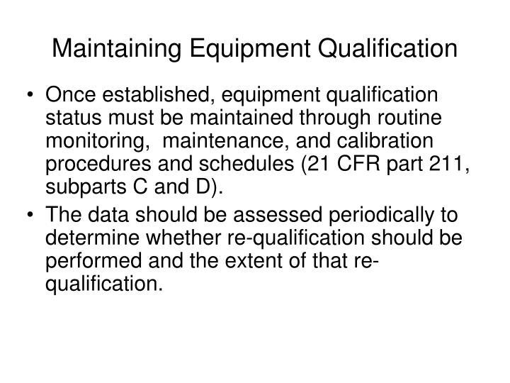 Maintaining Equipment Qualification