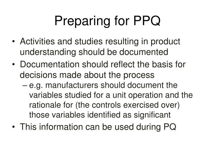 Preparing for PPQ