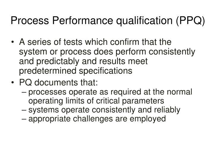 Process Performance qualification (PPQ)